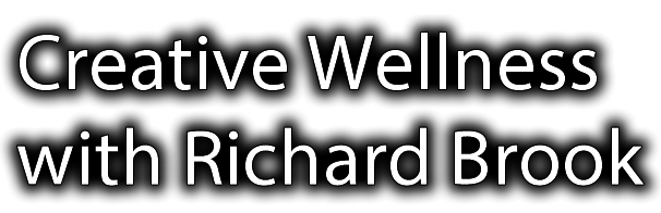Creative Wellness with Richard Brook